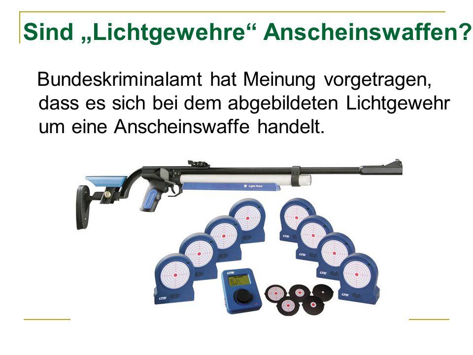 Sind Lichtgewehre Anscheinswaffen? Bundeskriminalamt hat Meinung vorgetragen, dass es sich bei dem abgebildeten Lichtgewehr um eine Anscheinswaffe han