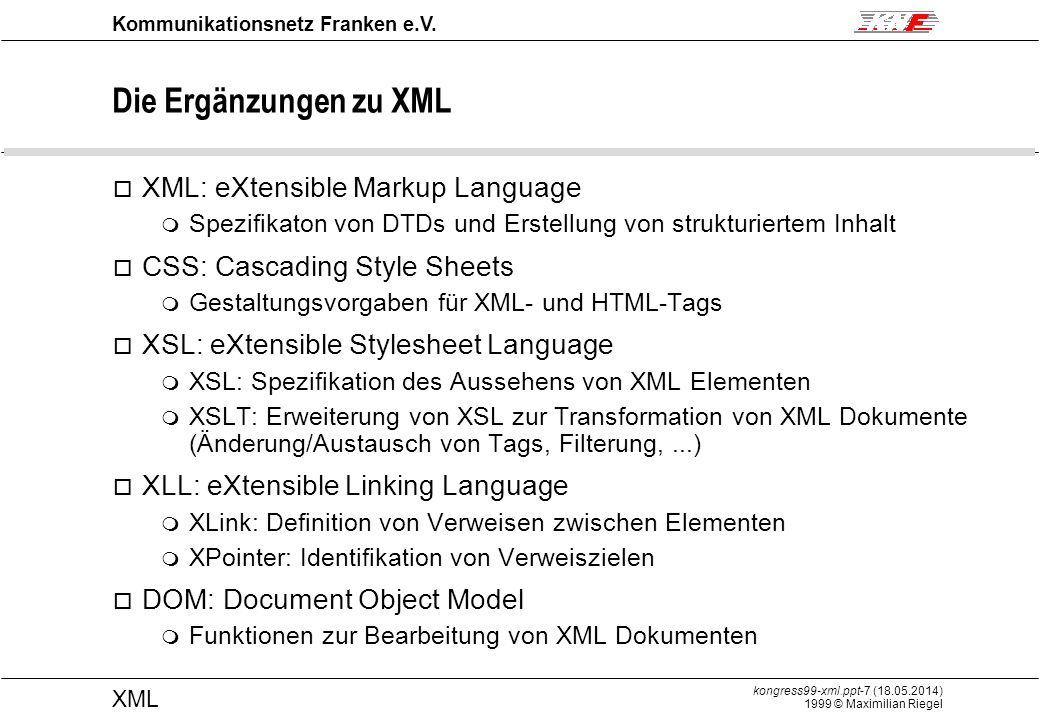 kongress99-xml.ppt-8 (18.05.2014) 1999 © Maximilian Riegel XML Kommunikationsnetz Franken e.V.