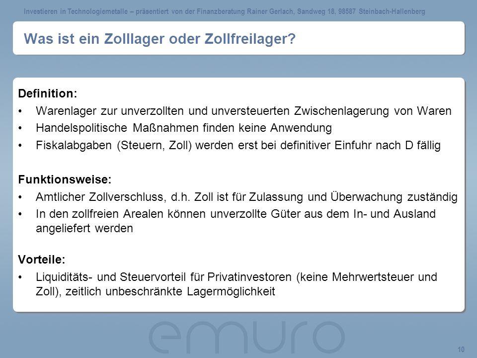 Investieren in Technologiemetalle – präsentiert von der Finanzberatung Rainer Gerlach, Sandweg 18, 98587 Steinbach-Hallenberg 10 Was ist ein Zolllager oder Zollfreilager.