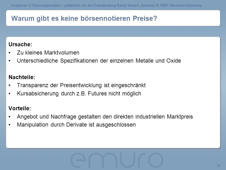 Investieren in Technologiemetalle – präsentiert von der Finanzberatung Rainer Gerlach, Sandweg 18, 98587 Steinbach-Hallenberg 17 Warum gibt es keine b