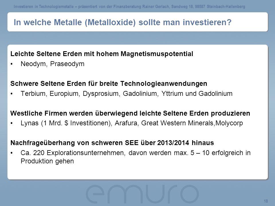 Investieren in Technologiemetalle – präsentiert von der Finanzberatung Rainer Gerlach, Sandweg 18, 98587 Steinbach-Hallenberg 18 In welche Metalle (Metalloxide) sollte man investieren.