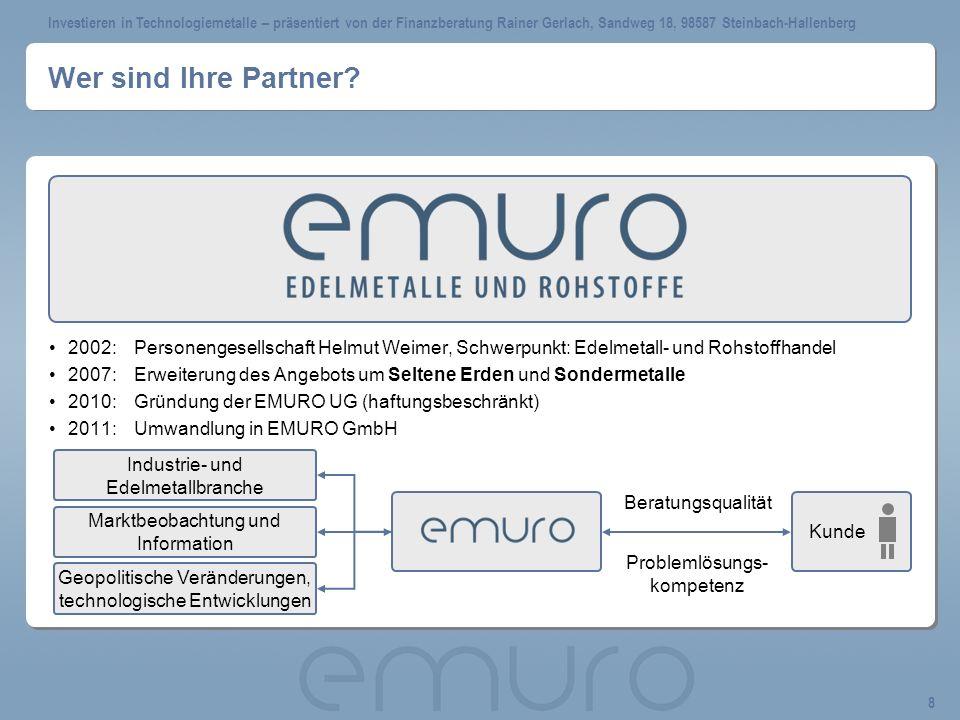 Investieren in Technologiemetalle – präsentiert von der Finanzberatung Rainer Gerlach, Sandweg 18, 98587 Steinbach-Hallenberg 8 Wer sind Ihre Partner?