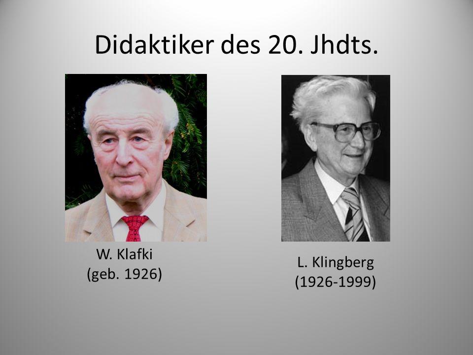 Didaktiker des 20. Jhdts. W. Klafki (geb. 1926) L. Klingberg (1926-1999)