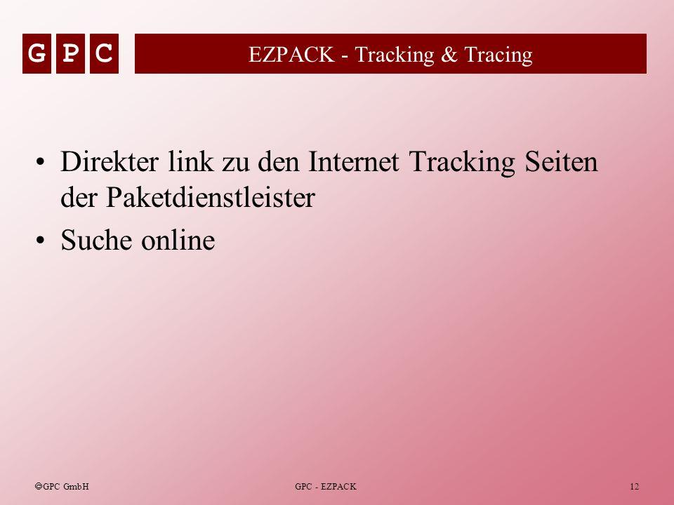 GPC GPC GmbH GPC - EZPACK12 EZPACK - Tracking & Tracing Direkter link zu den Internet Tracking Seiten der Paketdienstleister Suche online