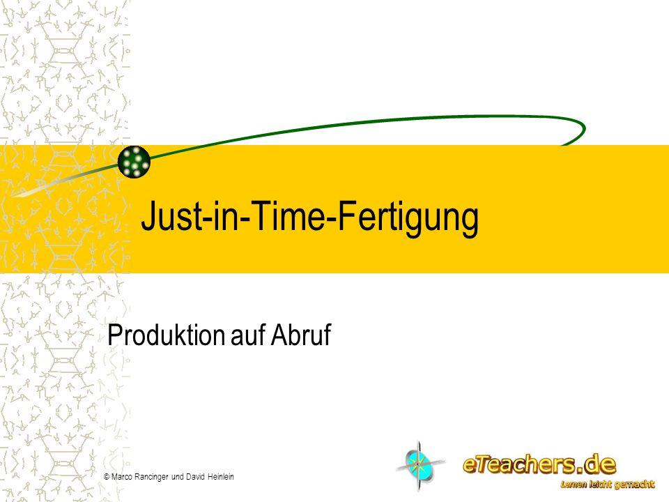 © Marco Rancinger und David Heinlein Just-in-Time-Fertigung Produktion auf Abruf