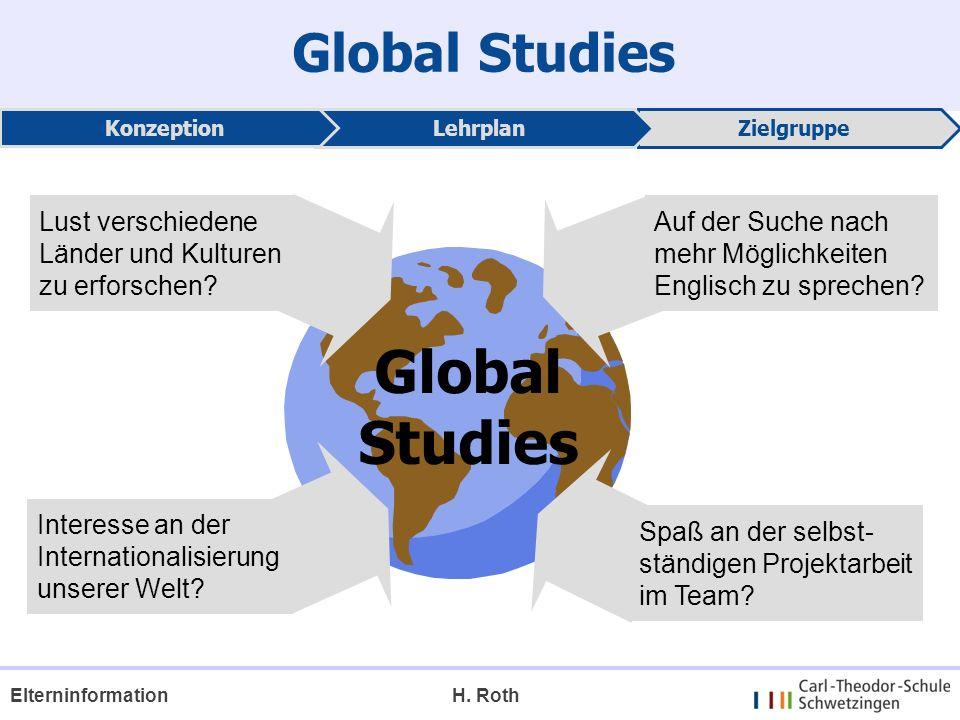Global Studies Lust verschiedene Länder und Kulturen zu erforschen? Interesse an der Internationalisierung unserer Welt? Auf der Suche nach mehr Mögli
