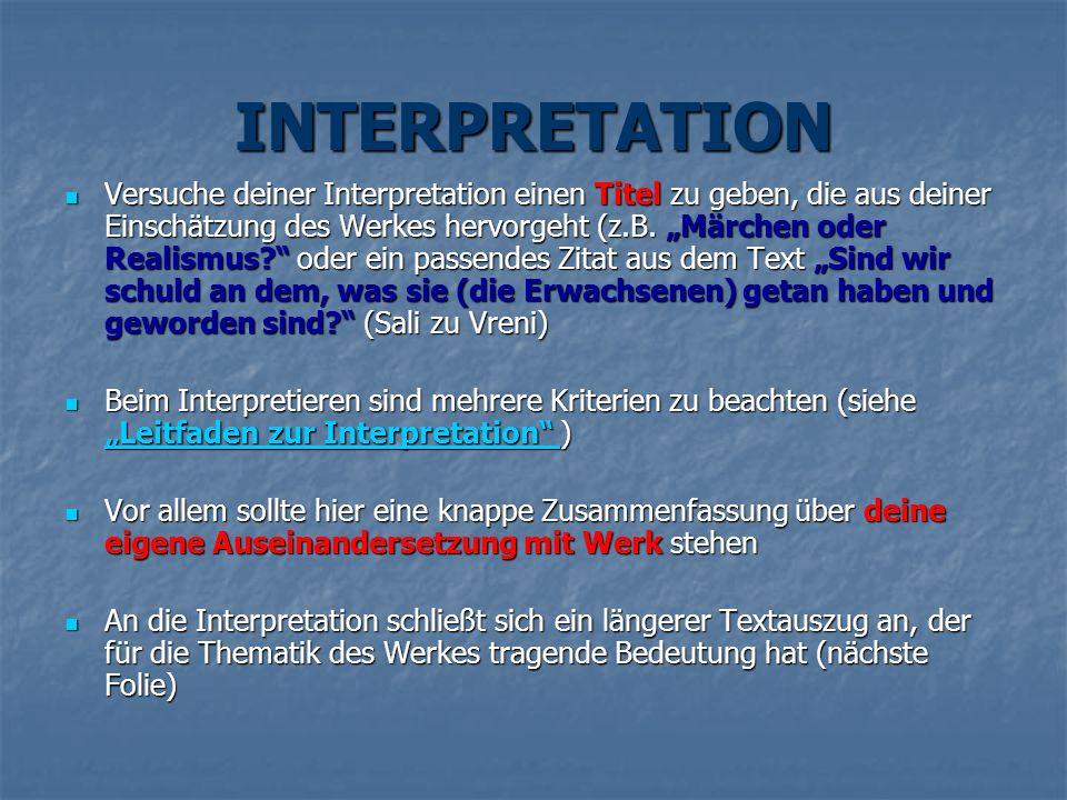INTERPRETATION Versuche deiner Interpretation einen Titel zu geben, die aus deiner Einschätzung des Werkes hervorgeht (z.B. Märchen oder Realismus? od