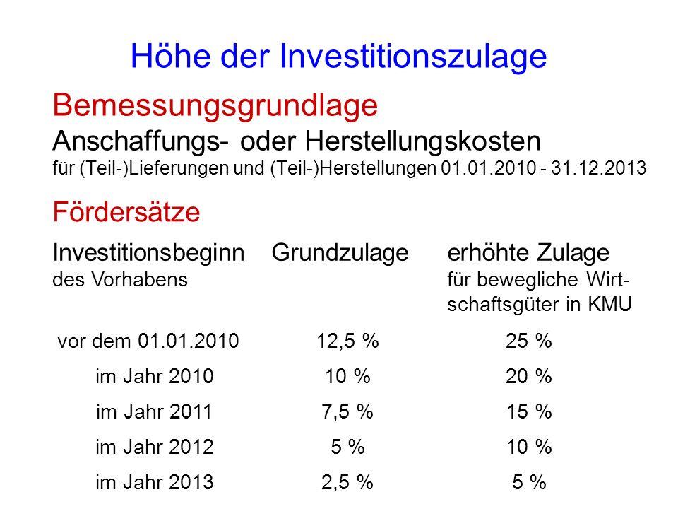 Höhe der Investitionszulage Bemessungsgrundlage Anschaffungs- oder Herstellungskosten für (Teil-)Lieferungen und (Teil-)Herstellungen 01.01.2010 - 31.