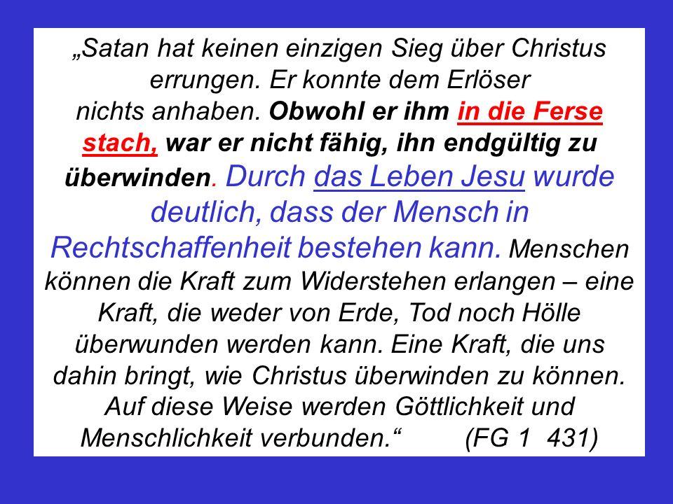 Satan hat keinen einzigen Sieg über Christus errungen.