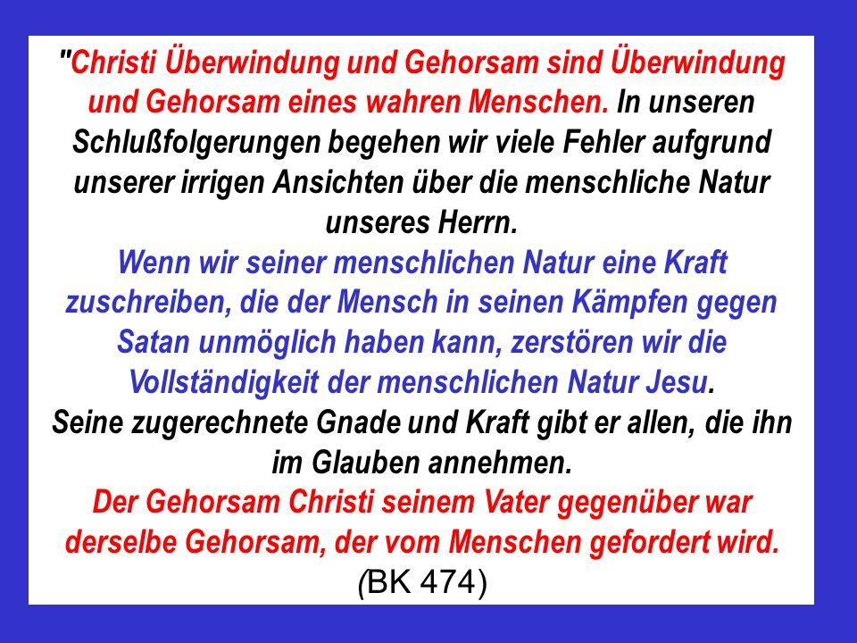 Christi Überwindung und Gehorsam sind Überwindung und Gehorsam eines wahren Menschen.