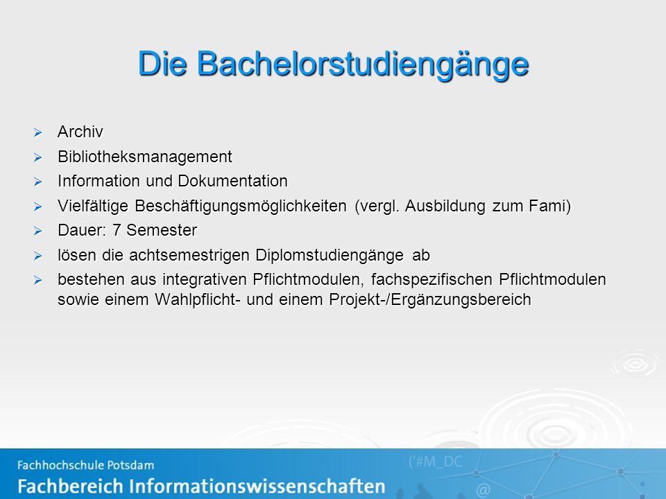 Die Bachelorstudiengänge Archiv Archiv Bibliotheksmanagement Bibliotheksmanagement Information und Dokumentation Information und Dokumentation Vielfäl