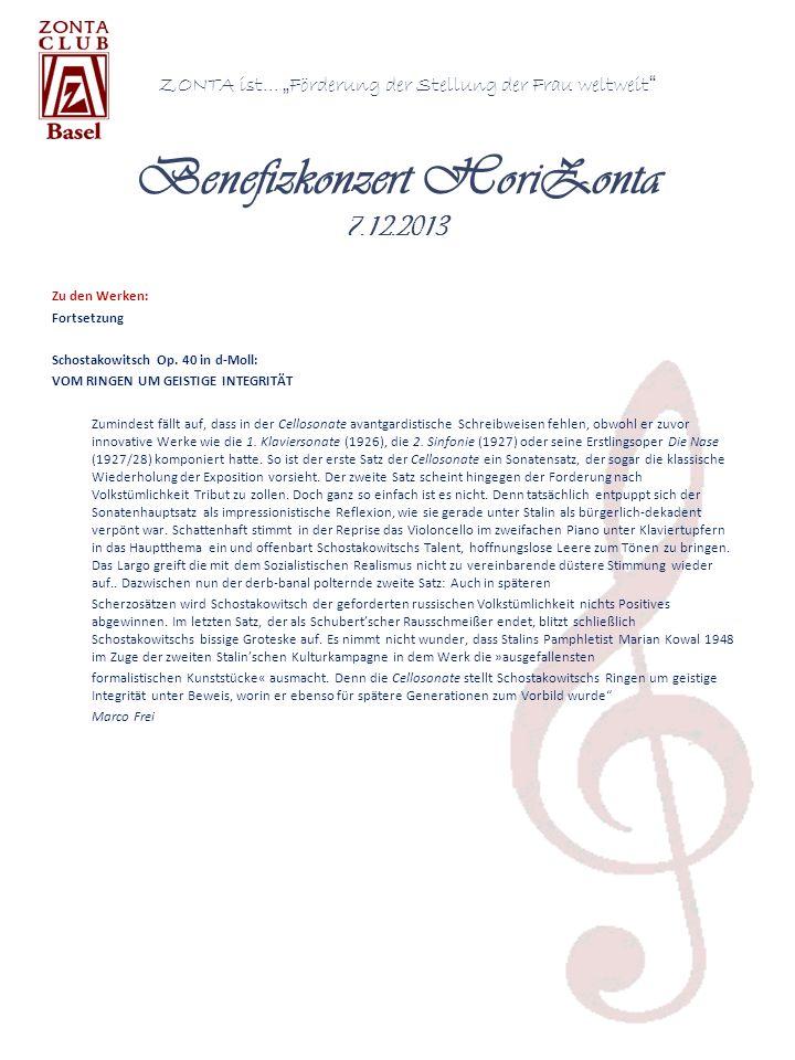 ZONTA ist... Förderung der Stellung der Frau weltweit Benefizkonzert HoriZonta 7.12.2013 Zu den Werken: Fortsetzung Schostakowitsch Op. 40 in d-Moll: