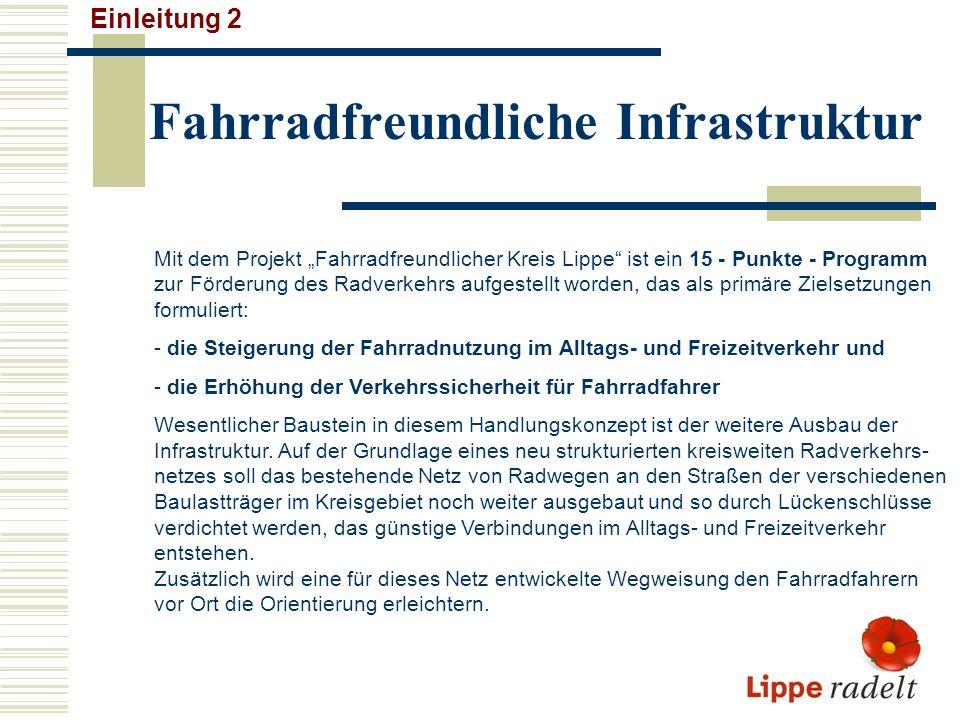 Fahrradfreundliche Infrastruktur Einleitung 2 Mit dem Projekt Fahrradfreundlicher Kreis Lippe ist ein 15 - Punkte - Programm zur Förderung des Radverk