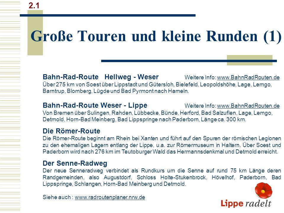 Große Touren und kleine Runden (1) 2.1 Bahn-Rad-Route Hellweg - Weser Weitere Info: www.BahnRadRouten.dewww.BahnRadRouten.de Über 275 km von Soest übe