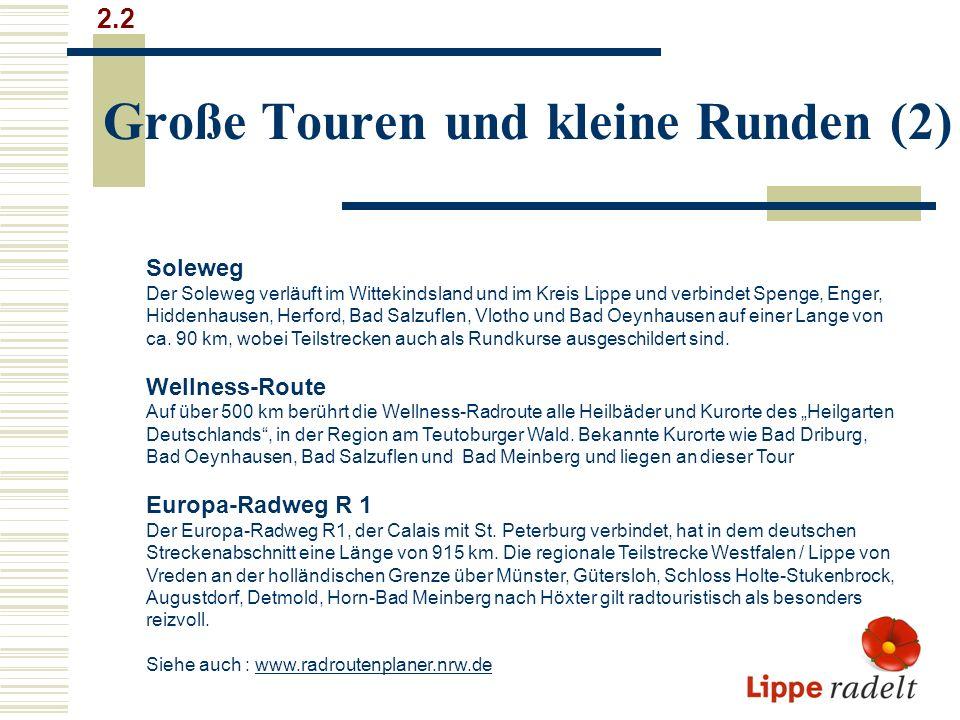 Große Touren und kleine Runden (2) 2.2 Soleweg Der Soleweg verläuft im Wittekindsland und im Kreis Lippe und verbindet Spenge, Enger, Hiddenhausen, Herford, Bad Salzuflen, Vlotho und Bad Oeynhausen auf einer Lange von ca.