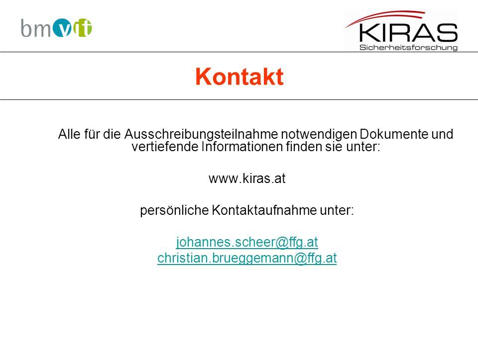 Kontakt Alle für die Ausschreibungsteilnahme notwendigen Dokumente und vertiefende Informationen finden sie unter: www.kiras.at persönliche Kontaktaufnahme unter: johannes.scheer@ffg.at christian.brueggemann@ffg.at