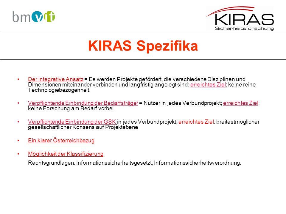 KIRAS Spezifika Der integrative Ansatz = Es werden Projekte gefördert, die verschiedene Disziplinen und Dimensionen miteinander verbinden und langfristig angelegt sind; erreichtes Ziel: keine reine Technologiebezogenheit.