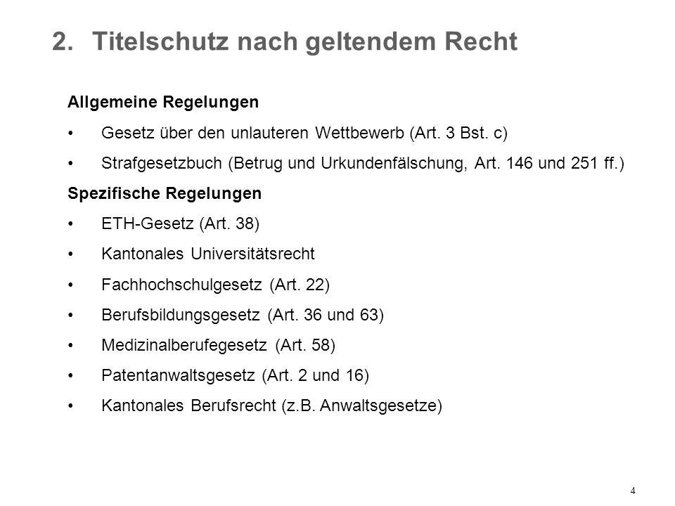 4 2.Titelschutz nach geltendem Recht Allgemeine Regelungen Gesetz über den unlauteren Wettbewerb (Art. 3 Bst. c) Strafgesetzbuch (Betrug und Urkundenf