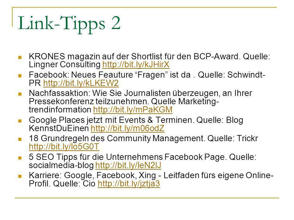 Link-Tipps 2 KRONES magazin auf der Shortlist für den BCP-Award. Quelle: Lingner Consulting http://bit.ly/kJHirXhttp://bit.ly/kJHirX Facebook: Neues F