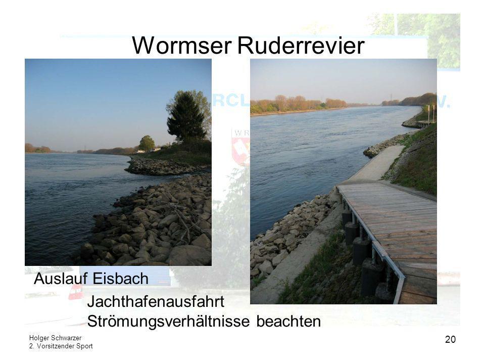 Holger Schwarzer 2. Vorsitzender Sport 20 Wormser Ruderrevier Jachthafenausfahrt Strömungsverhältnisse beachten Auslauf Eisbach