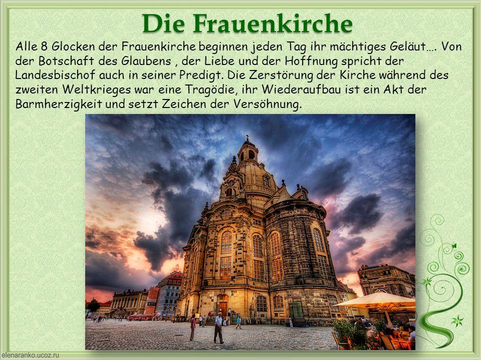Alle 8 Glocken der Frauenkirche beginnen jeden Tag ihr mächtiges Geläut…. Von der Botschaft des Glaubens, der Liebe und der Hoffnung spricht der Lande
