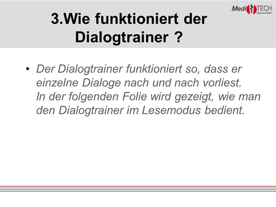 3.Wie funktioniert der Dialogtrainer .