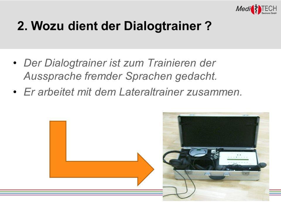 2. Wozu dient der Dialogtrainer .