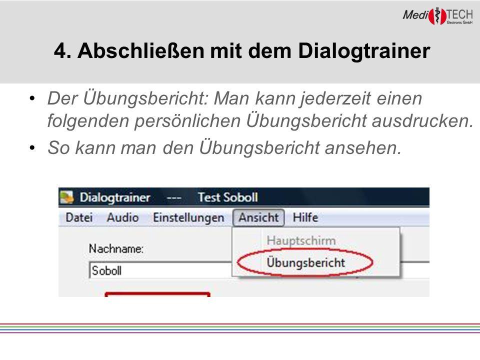 4. Abschließen mit dem Dialogtrainer Der Übungsbericht: Man kann jederzeit einen folgenden persönlichen Übungsbericht ausdrucken. So kann man den Übun