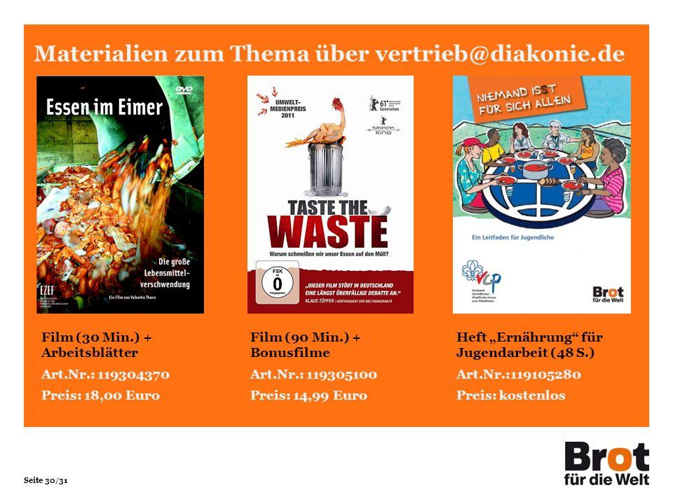 Seite 30/31 Materialien zum Thema über vertrieb@diakonie.de Film (30 Min.) + Arbeitsblätter Art.Nr.: 119304370 Preis: 18,00 Euro Film (90 Min.) + Bonu