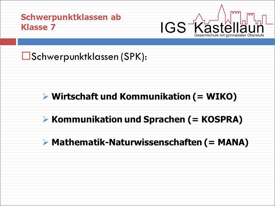 Schwerpunktklassen ab Klasse 7 Schwerpunktklassen (SPK): Wirtschaft und Kommunikation (= WIKO) Kommunikation und Sprachen (= KOSPRA) Mathematik-Naturw