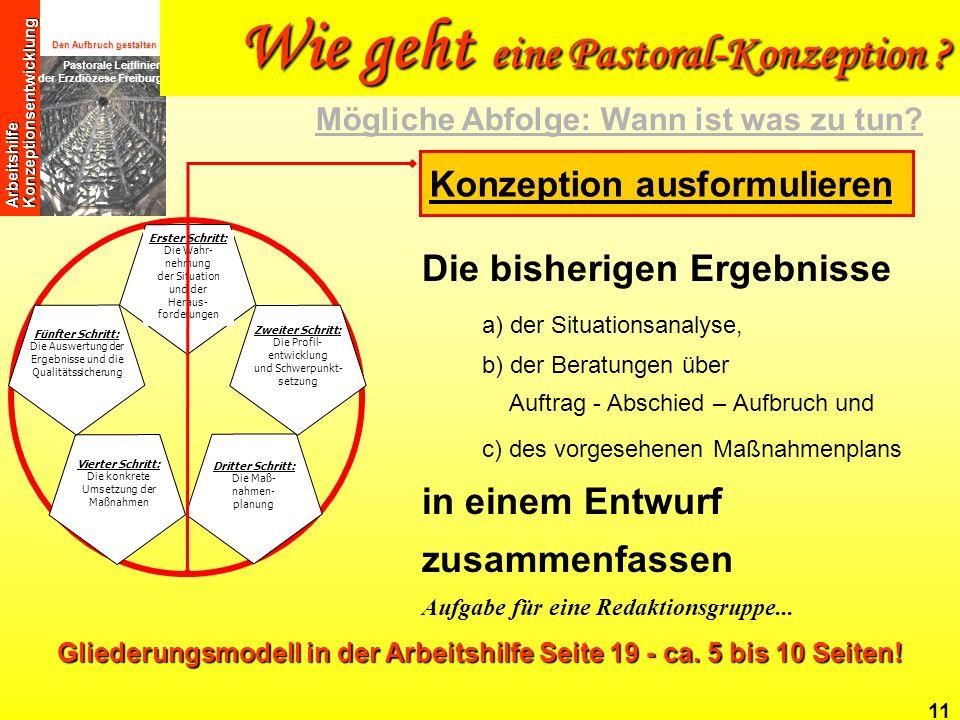 Den Aufbruch gestalten Pastorale Leitlinien der Erzdiözese Freiburg Arbeitshilfe Konzeptionsentwicklung 11 Die bisherigen Ergebnisse a) der Situations