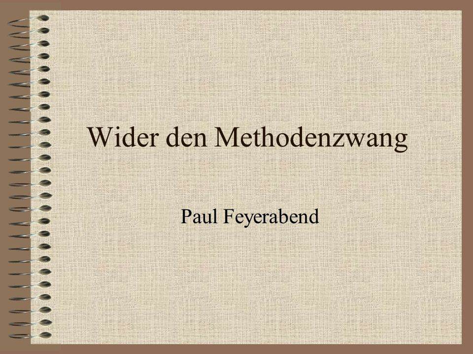 Wider den Methodenzwang Paul Feyerabend