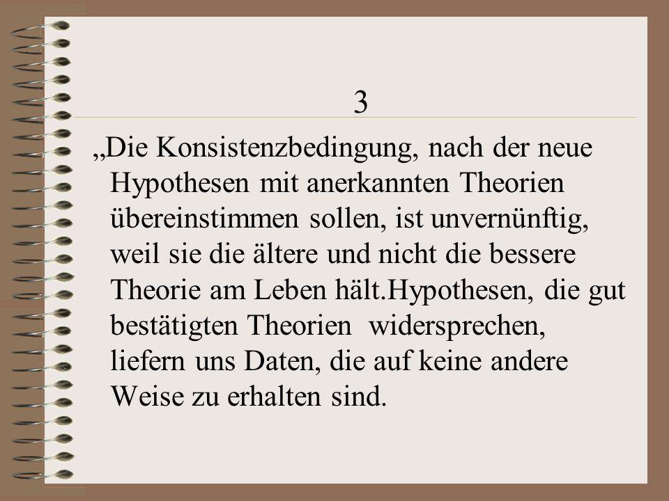 3 Theorienvielfalt ist für die Wissenschaft fruchtbar, Einförmigkeit dagegen lähmt ihre kritische Kraft.