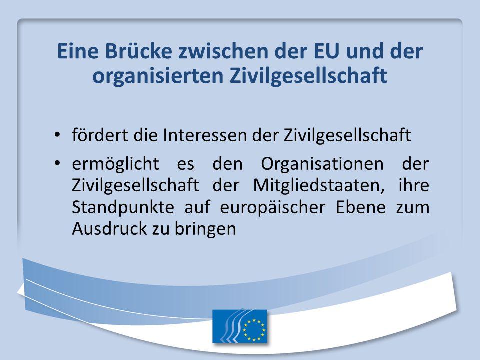 Eine Brücke zwischen der EU und der organisierten Zivilgesellschaft fördert die Interessen der Zivilgesellschaft ermöglicht es den Organisationen der