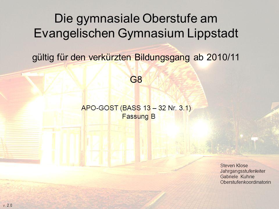 Die gymnasiale Oberstufe am Evangelischen Gymnasium Lippstadt gültig für den verkürzten Bildungsgang ab 2010/11 G8 APO-GOST (BASS 13 – 32 Nr. 3.1) Fas