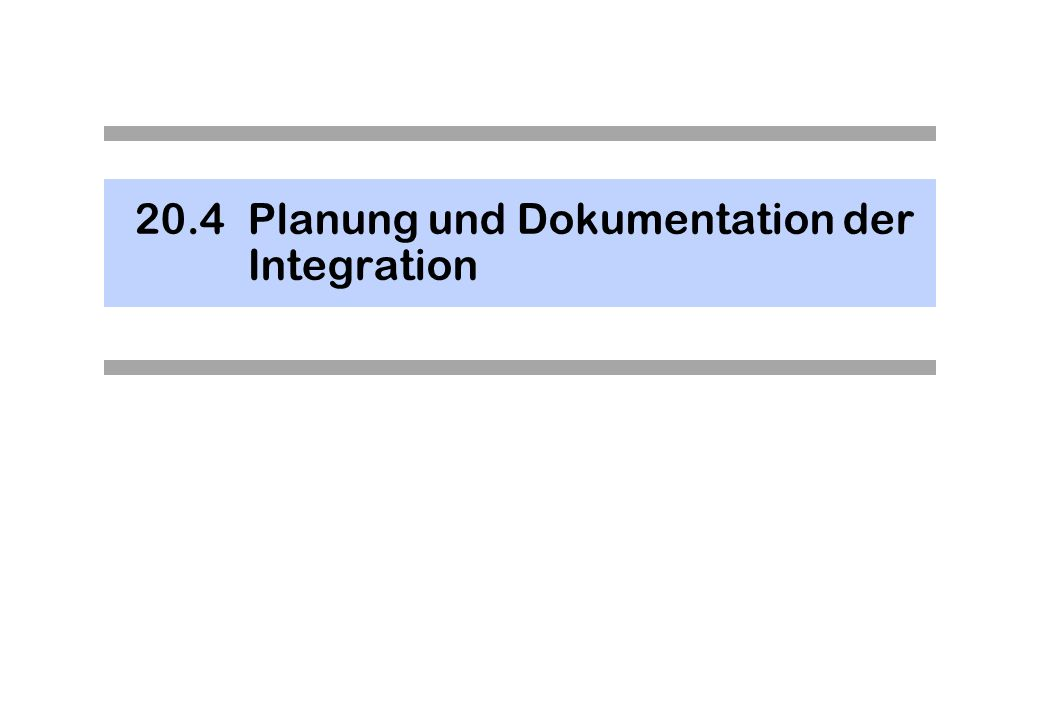 20.4Planung und Dokumentation der Integration
