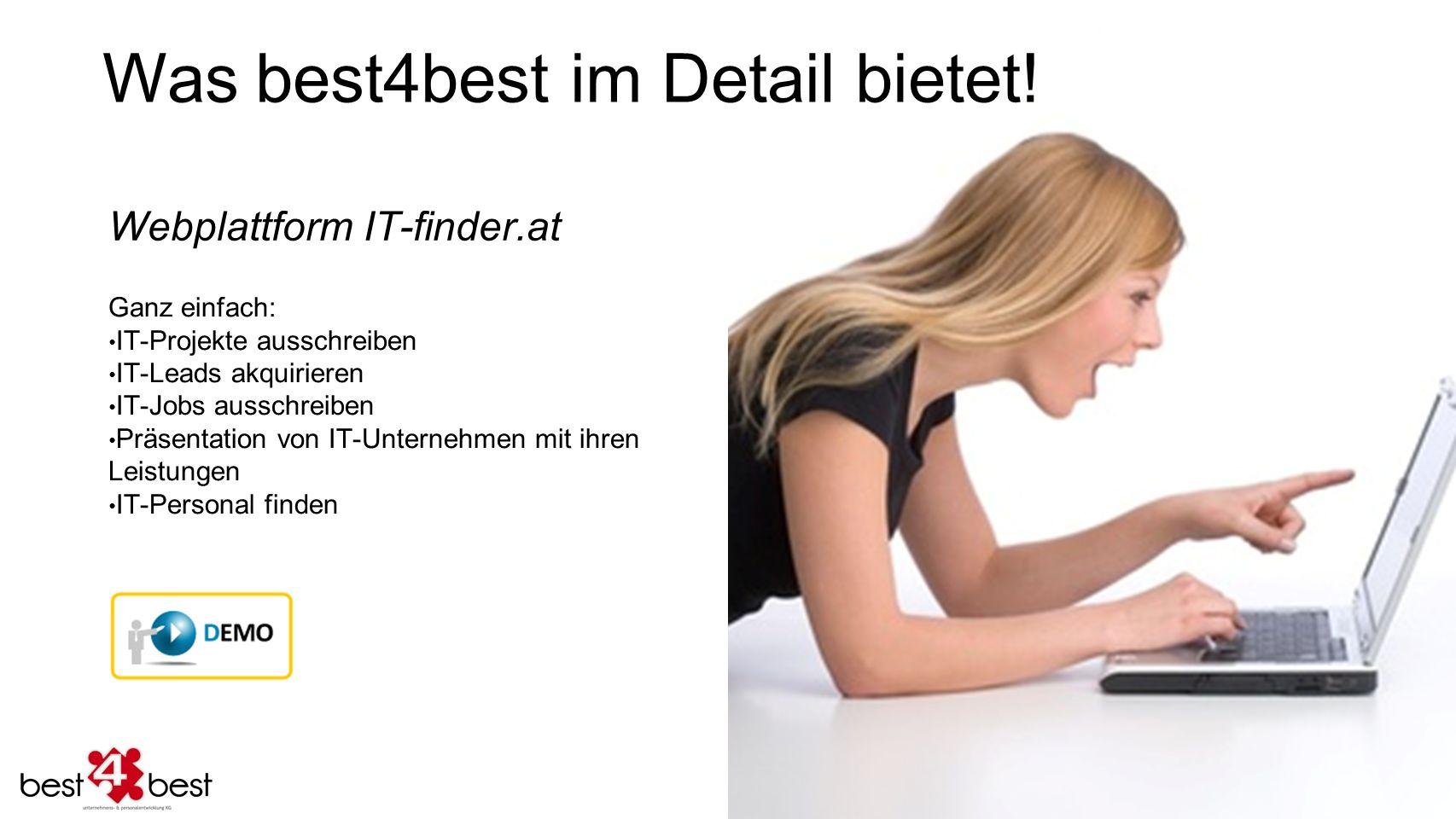 Webplattform IT-finder.at Ganz einfach: IT-Projekte ausschreiben IT-Leads akquirieren IT-Jobs ausschreiben Präsentation von IT-Unternehmen mit ihren L