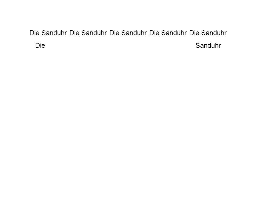 Die Sanduhr Die Sanduhr Die Sanduhr Die Sanduhr Die Sanduhr Die