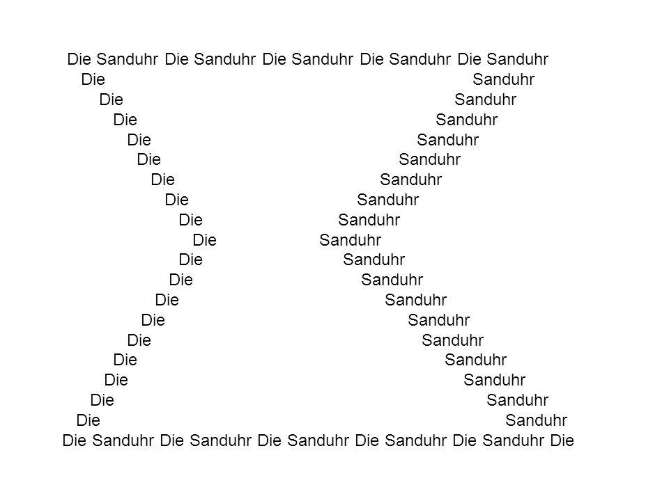Die Sanduhr Die Sanduhr Die Sanduhr Die Sanduhr Die Sanduhr Die Sanduhr