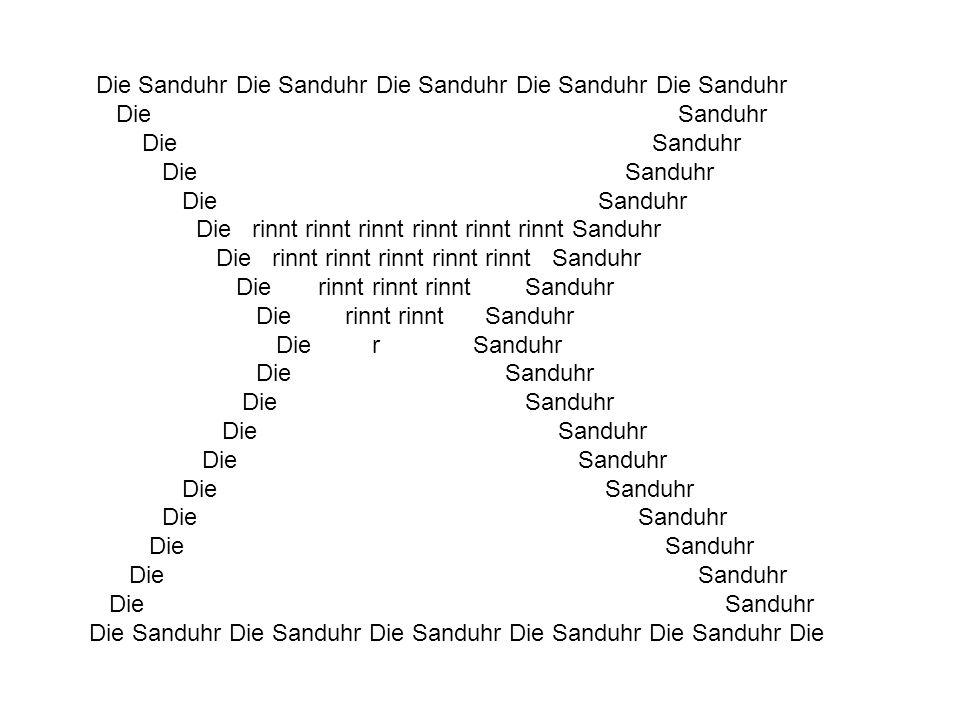 Die Sanduhr Die Sanduhr Die Sanduhr Die Sanduhr Die Sanduhr Die Sanduhr Die rinnt rinnt rinnt rinnt rinnt rinnt rinnt Sanduhr Die rinnt rinnt rinnt ri