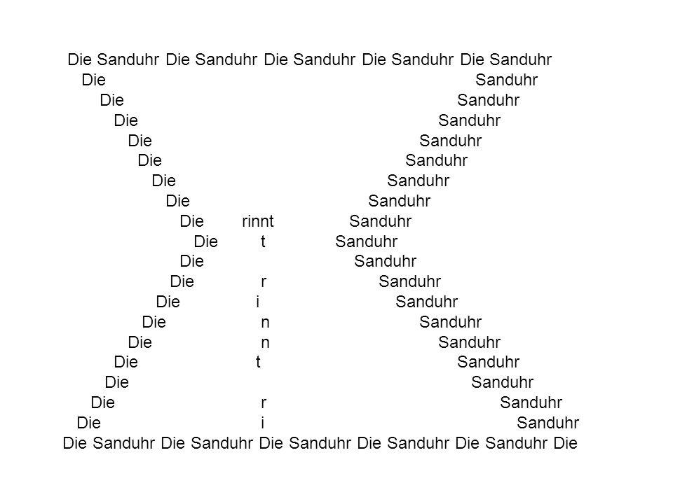 Die Sanduhr Die Sanduhr Die Sanduhr Die Sanduhr Die Sanduhr Die Sanduhr Die rinnt rinnt Sanduhr Die Sanduhr Die r Sanduhr Die i Sanduhr Die n Sanduhr