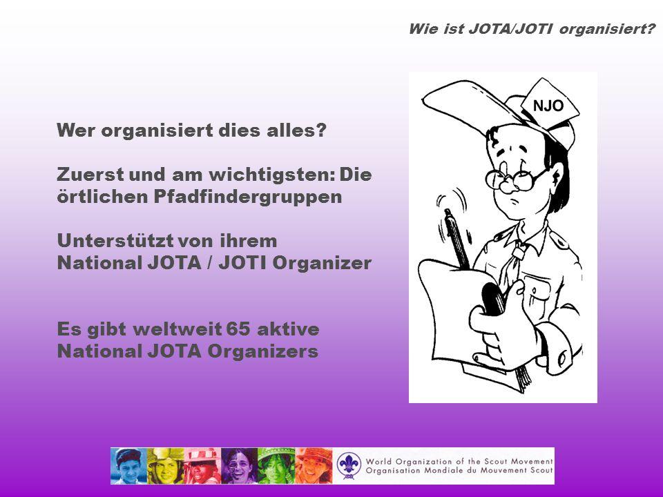 Wie ist JOTA/JOTI organisiert. Wer organisiert dies alles.