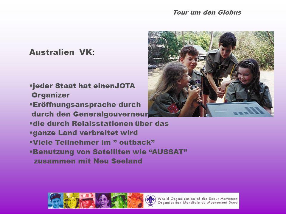 Tour um den Globus Australien VK : jeder Staat hat einenJOTA Organizer Eröffnungsansprache durch durch den Generalgouverneur, die durch Relaisstationen über das ganze Land verbreitet wird Viele Teilnehmer im outback Benutzung von Satelliten wie AUSSAT zusammen mit Neu Seeland