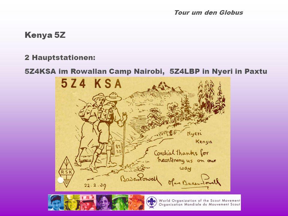 Tour um den Globus Kenya 5Z 2 Hauptstationen: 5Z4KSA im Rowallan Camp Nairobi, 5Z4LBP in Nyeri in Paxtu