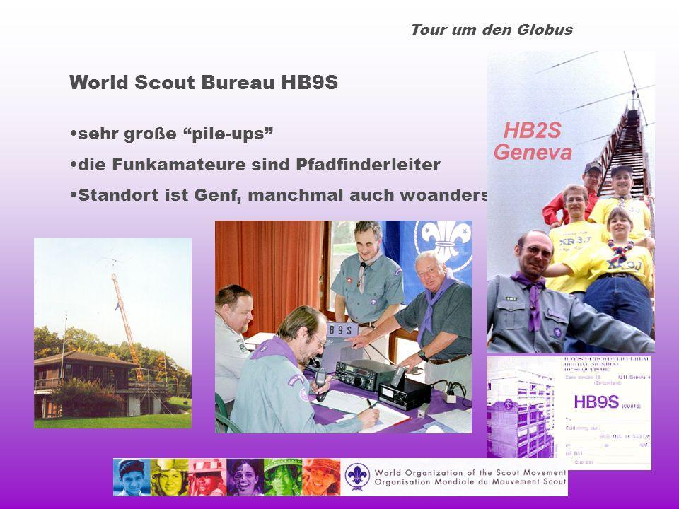 Tour um den Globus World Scout Bureau HB9S sehr große pile-ups die Funkamateure sind Pfadfinderleiter Standort ist Genf, manchmal auch woanders