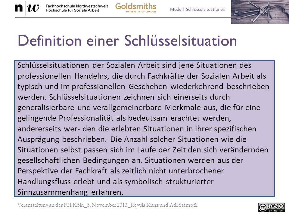 Modell Schlüsselsituationen Definition einer Schlüsselsituation Schlüsselsituationen der Sozialen Arbeit sind jene Situationen des professionellen Han