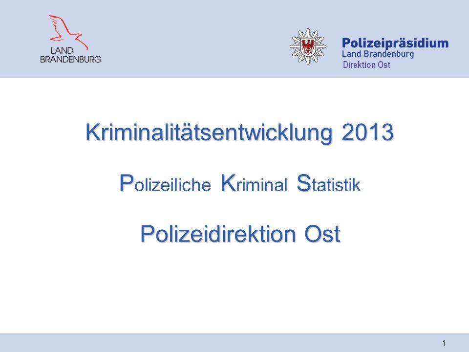 Direktion Ost 1 Kriminalitätsentwicklung 2013 P K S Polizeidirektion Ost Kriminalitätsentwicklung 2013 P olizeiliche K riminal S tatistik Polizeidirektion Ost