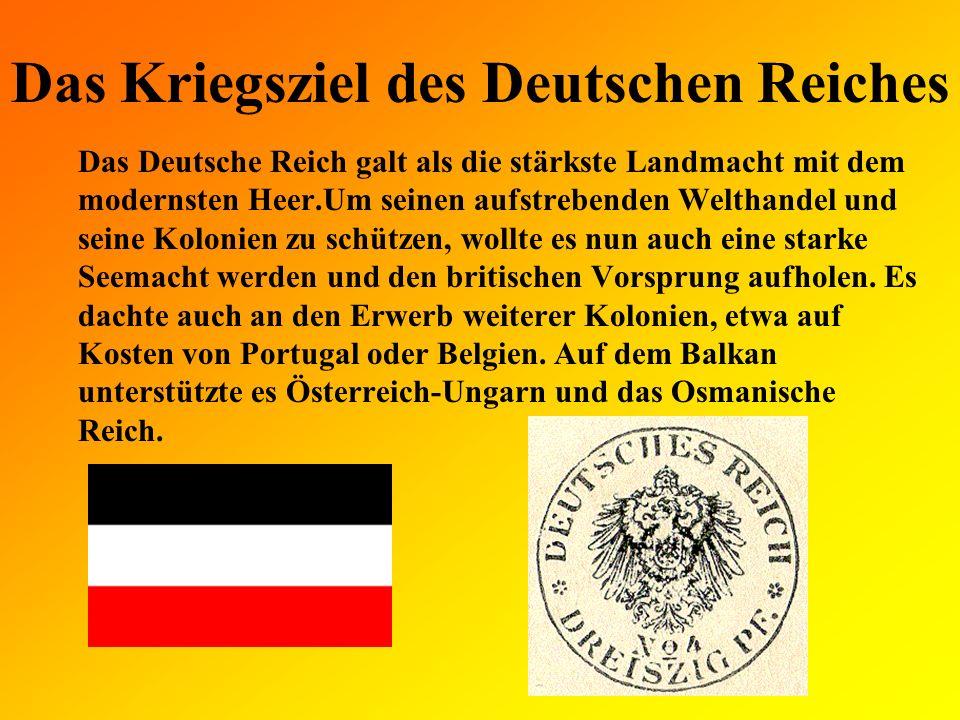 Die Kriegziele von Österreich- Ungarn Nach dem Attentat auf den Thronfolger Franz Ferdinand gab Österreich-Ungarn Serbien den Krieg bekannt.