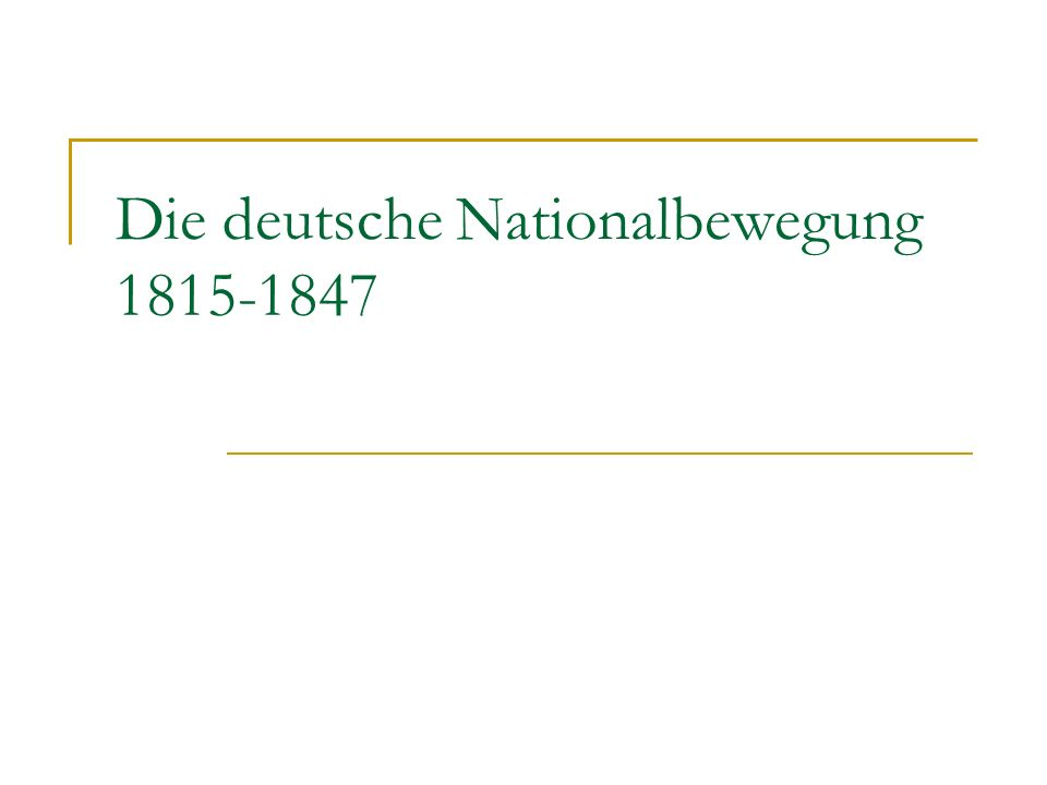 Gliederung 1.Die verweigerte Nation 2. Burschenschaften gegen Heilige Allianz 3.