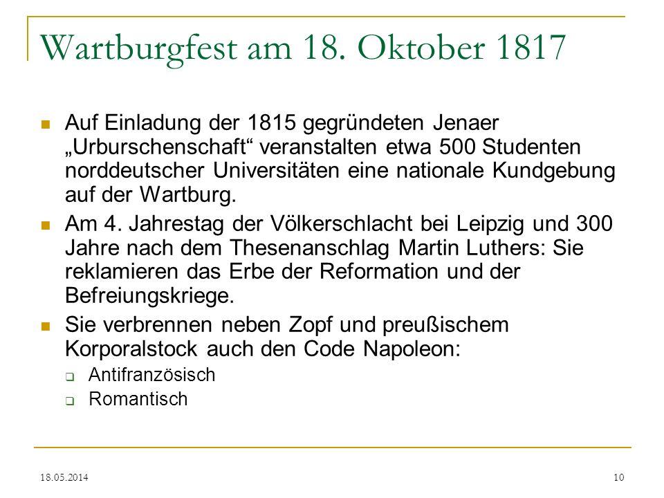 18.05.2014 Wartburgfest am 18. Oktober 1817 Auf Einladung der 1815 gegründeten Jenaer Urburschenschaft veranstalten etwa 500 Studenten norddeutscher U